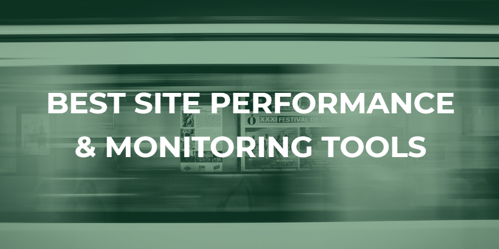 best site performance and monitoring tools